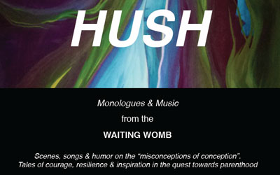 HUSH: Monologues & Music from the Waiting Womb, February 2014